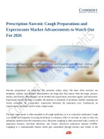 Prescription Narcotic Cough Preparations and Expectorants Market: Incur Rapid Extension During 2018 – 2026