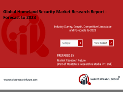 Homeland Security Market Research Report – Global Forecast till 2023